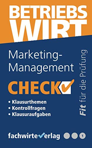 Marketing-Management - Check!: Fit für den Betriebswirt (IHK) (Check Betriebswirt, Band 1)