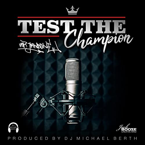 Test The Champion (feat. Mr. Jawbone) [Explicit]