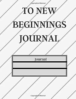 To New Beginnings Journal: A New Beginning Journal