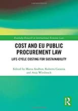 Cost and EU Public Procurement Law: Life-Cycle Costing for Sustainability (Routledge Research in International Economic Law)