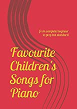 Favourite Children's Songs for piano: from complete beginner to prep test standard
