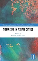Tourism in Asian Cities (Contemporary Geographies of Leisure, Tourism and Mobility)