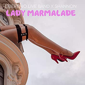 Lady Marmalade (feat. Shannon)