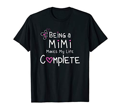 Proud Mimi T-Shirt Being a Mimi Makes My Life Complete Shirt