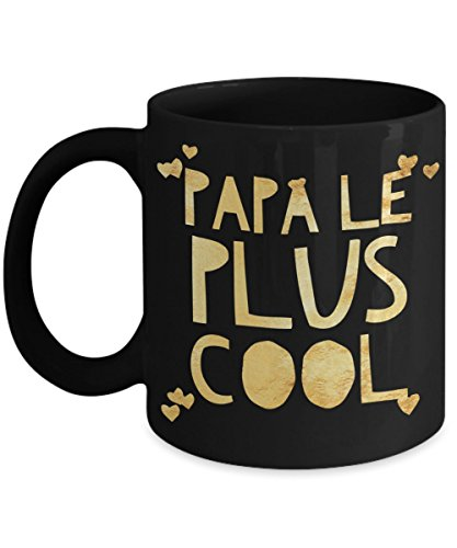 Cadeau Papa - PAPA LE PLUS COOL (Coeurs, Or) - Cadeaux Fête des Pères, Tasse à Café Drôle pour Lui, Homme, Pere, Tasse de Thé Comique Francais, Amour Humour Quebec - Cute Cool Dad Coffee Mug - 11 oz Black Ceramic Tea Cup