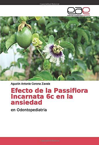 Efecto de la Passiflora Incarnata 6c en la ansiedad: en Odontopediatria
