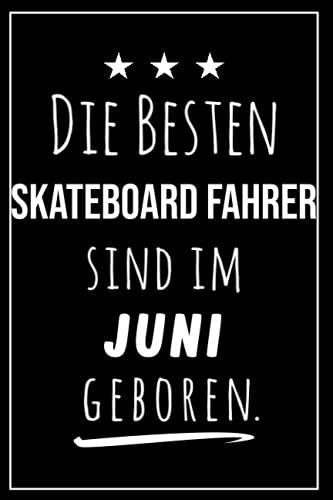 Die besten Skateboard Fahrer sind im Juni geboren: Notizbuch A5 I Dotted I 160 Seiten I Tolles Geschenk für Kollegen, Familie & Freunde