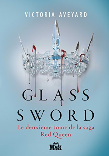 Glass Sword: Red Queen - Tome 2 (Fr…