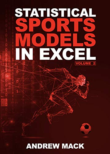 Statistical Sports Models in Excel Volume 2 (English Edition)