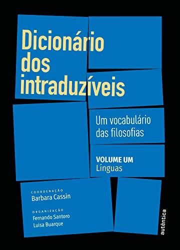 Dicionário dos intraduzíveis – Vol. 1 (Línguas): Um vocabulário das filosofias