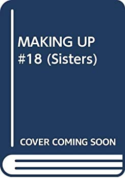 Making Up - Book #18 of the Sisters