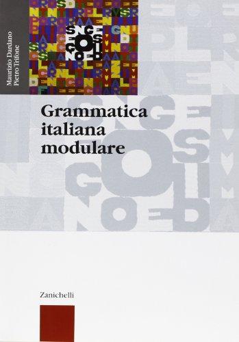 Grammatica italiana modulare. Per le Scuole superiori