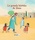 La grande histoire de Jésus : 3-6 ans