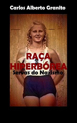 RAÇA HIPERBÓREA SERVAS DO NAZISMO