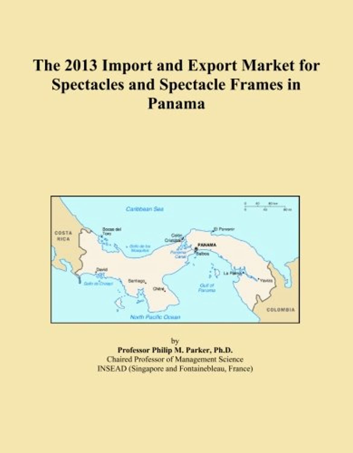 The 2013 Import and Export Market for Spectacles and Spectacle Frames in Panama