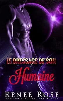 Le Dressage de son Humaine (Maîtres Zandiens t. 3) par [Renee Rose]