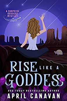 Rise Like a Goddess: A Paranormal Cozy Mystery Introduction (Surprise Goddess Cozy Mystery Book 1) by [April Canavan]