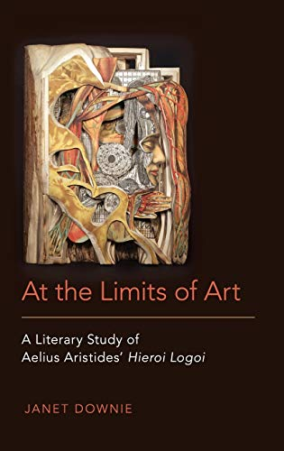 At the Limits of Art: A Literary Study of Aelius Aristides