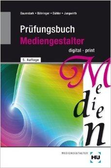 Prüfungsbuch Mediengestalter digital/print von Armin Baumstark ( 2011 )