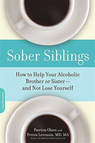 Compare Textbook Prices for Sober Siblings: How to Help Your Alcoholic Brother or Sister-and Not Lose Yourself  ISBN 9781600940552 by Olsen, Patricia,Levounis MD, Petros