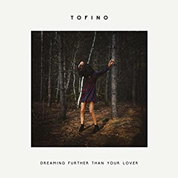 Dreaming Further Than Your Lover