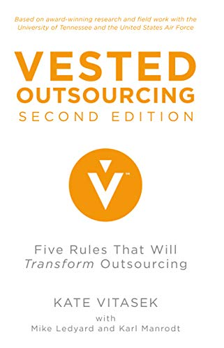 Vested Outsourcing, Second Edition: Five Rules That Will Transform Outsourcing (English Edition)