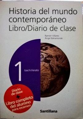 HISTORIA DEL MUNDO CONTEMPORÁNEO, 1 BACHILLERATO. LIBRO/DIARIO DE CLASE