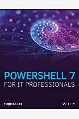 PowerShell 7 for IT Professionals: A Guide to Using PowerShell 7 to Manage Windows Systems Kindle Edition
