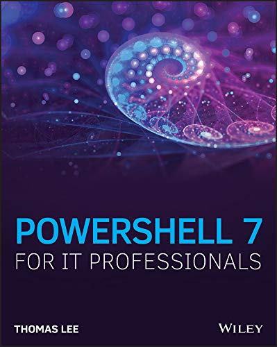 PowerShell 7 for IT Professionals: A Guide to Using PowerShell 7 to Manage Windows Systems (English Edition)