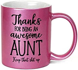 Thanks For Being An Awesome Aunt Inappropriate 11 oz Metallic Pink Novelty Coffee Mug