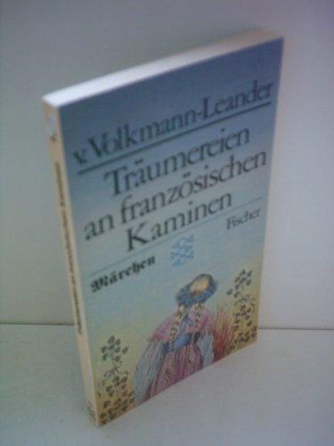 Richard von Volkmann-Leander: Träumereien an französischen Kaminen - Märchen