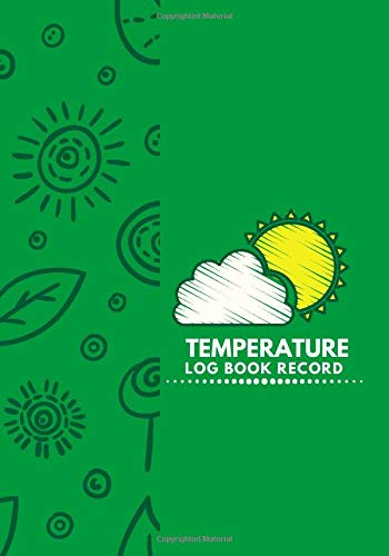 Temperature Log Book Record: Refrigerator and Freezer Temperature Log Book, Monitor Log for Cooking Baking, Food Safety and Hygiene Notebook, Medical ... Thanksgiving, (Kitchen Supplies., Band 45)