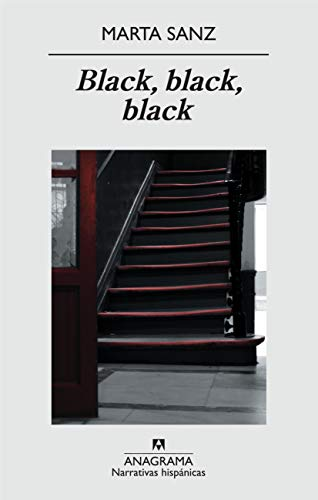 Black, black, black (Narrativas hispánicas nº 468) eBook: Sanz, Marta: Amazon.es: Tienda Kindle