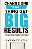 Change One Small Thing Get Big Results - Workbook: Highly effective habit tracker & key to success and good sleep. The secret to a happy brain and a ... lifestyle by changing your life in a tiny way