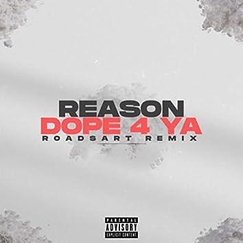 DOPE 4 YA (Roadsart remix)