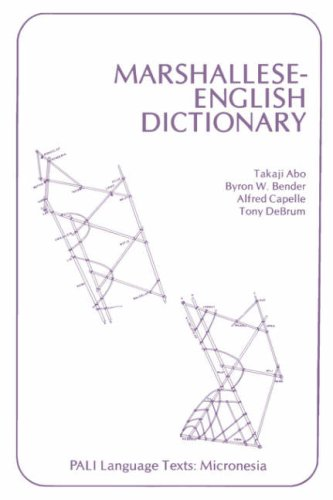 Compare Textbook Prices for Marshallese-English Dictionary PALI Language Texts―Micronesia Paper edition Edition ISBN 9780824804572 by Abo, Takaji,Bender, Byron W.,Capelle, Alfred,DeBrum, Tony