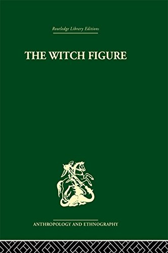 The Witch Figure: Folklore essays by a group of scholars in England honouring the 75th birthday of Katharine M. Briggs (Routledge Library Editions: Anthropology and Ethnography) (English Edition)