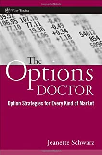 The Options Doctor: Options Strategies for Every Kind of Market