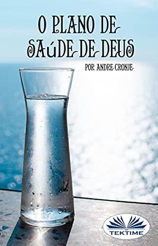 O Plano de Saúde de Deus (Portuguese Edition)