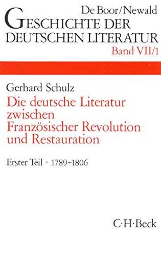 Geschichte der deutschen Literatur von den Anfängen bis zur Gegenwart, Bd.7/1, Die deutsche Literatur zwischen Französischer Revolution und Restauration