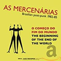 Beginning of the End of the World: Brasilian Post-Punk 1982-88