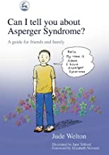 Can I tell you about Asperger Syndrome?: A guide for friends and family (Can I tell you about...?)