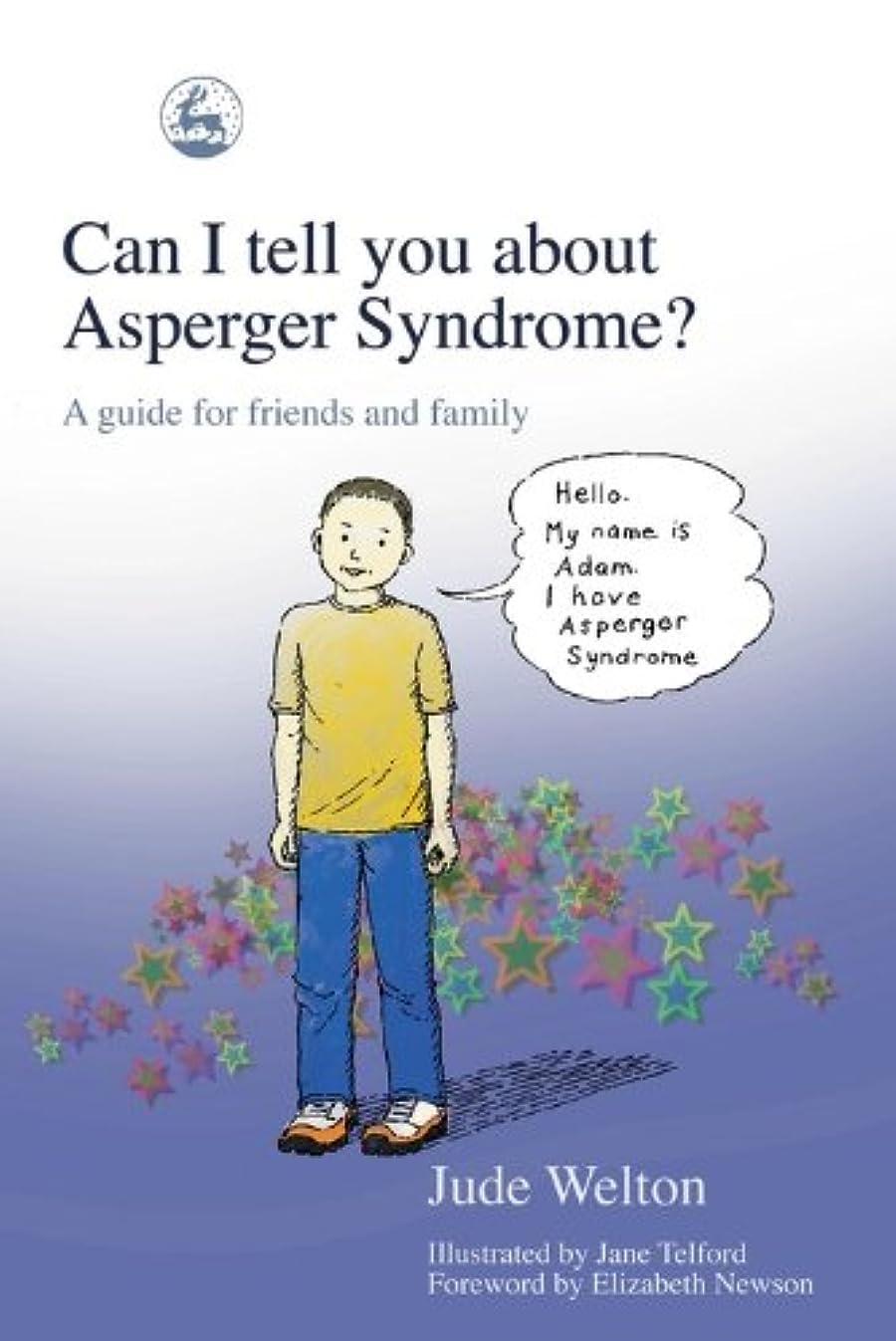 受動的船乗り日曜日Can I tell you about Asperger Syndrome?: A guide for friends and family (Can I tell you about...?) (English Edition)