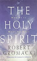The Holy Spirit: Who He Is, What He Does (SWINDOLL LEADERSHIP LIBRARY)