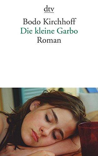 Die kleine Garbo: Roman