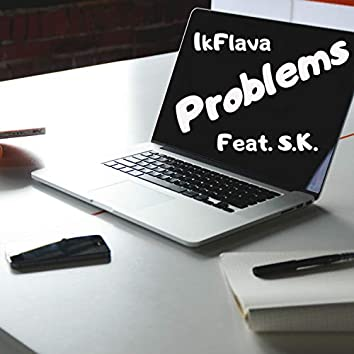 Problems (feat. S.K.)