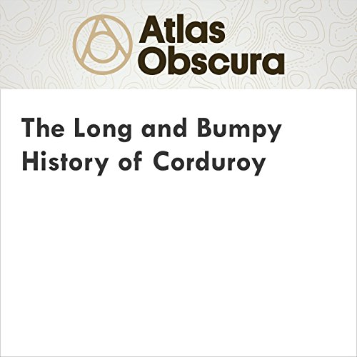 The Long and Bumpy History of Corduroy audiobook cover art