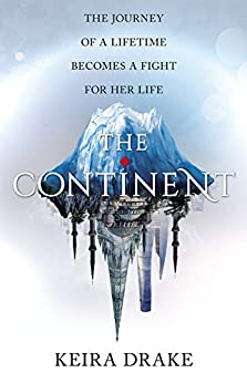 The Continent by [Keira Drake]