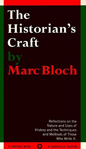 The Historian's Craft: Reflections on the Nature and Uses...