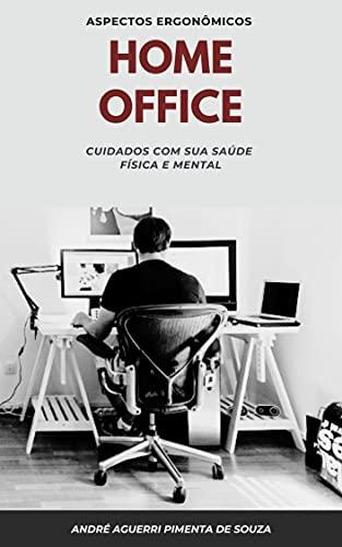 HOME OFFICE: CUIDADOS COM SUA SAÚDE FÍSICA E MENTAL